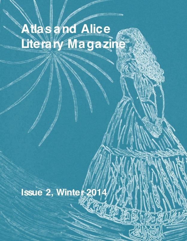 Atlas & Alice Literary Magazine - Issue 2 Winter 2014