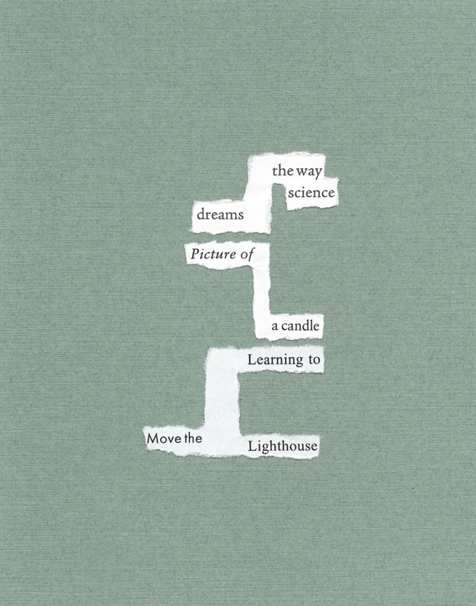 Text: the way / science / dreams / picture of / a candle / Learning to/ Move the / Lighthouse